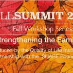 """WORKSHOPS! Fall SUMMIT 2018 """"Strengthening the Family"""" Series"""